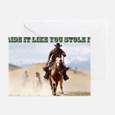 Ride it like you stole it Greeting Card