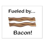 Fueled by Bacon Small Poster