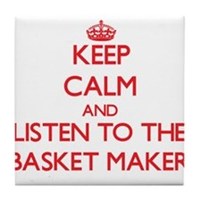 Keep Calm and Listen to the Basket Maker Tile Coas