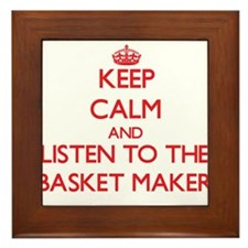 Keep Calm and Listen to the Basket Maker Framed Ti
