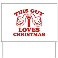 This Guy Loves Christmas Yard Sign