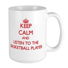 Keep Calm and Listen to the Basketball Player Mugs