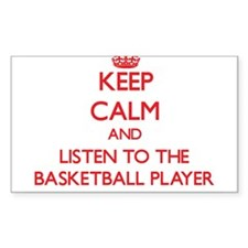 Keep Calm and Listen to the Basketball Player Stic