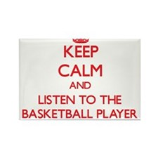 Keep Calm and Listen to the Basketball Player Magn