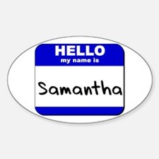 hello my name is samantha Oval Decal