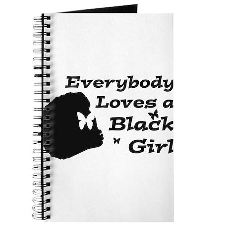 Everybody Loves A Black Girl Journal