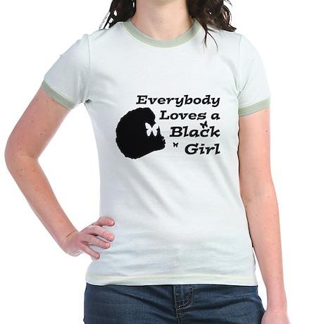Everybody Loves A Black Girl Jr. Ringer T-Shirt