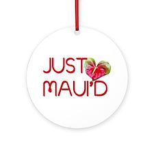 Just Maui'd Ornament (Round)