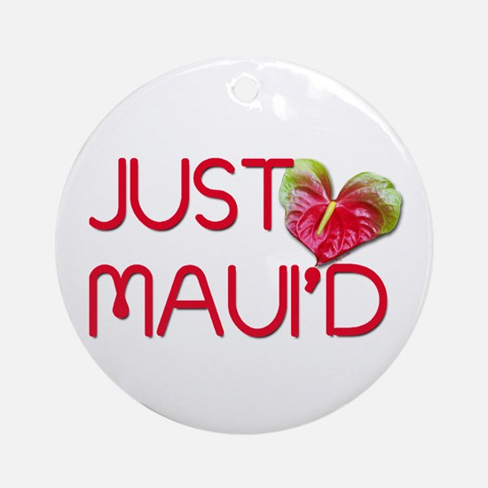 Just Maui'd Ornament (Round)