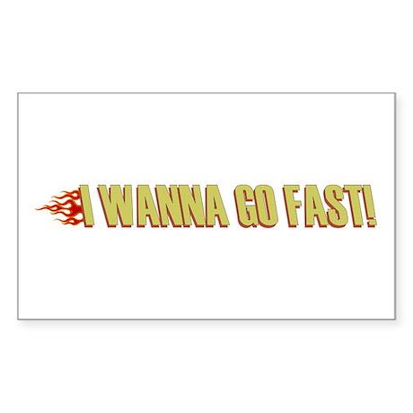 I Wanna Go Fast Rectangle Sticker