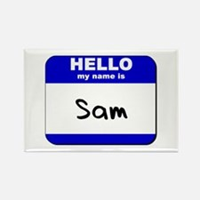 hello my name is sam Rectangle Magnet