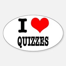 I Heart (Love) Quizzes Oval Decal