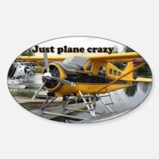 Just plane crazy: Beaver float plan Sticker (Oval)