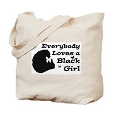 Everybody Loves A Black Girl Tote Bag