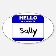 hello my name is sally Oval Decal
