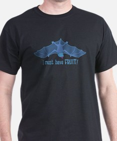 I must have FRUIT! - T-Shirt