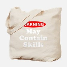May Contain Skills Warning Tote Bag