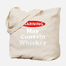 May Contain Whiskey Warning Tote Bag