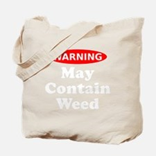 May Contain Weed Warning Tote Bag