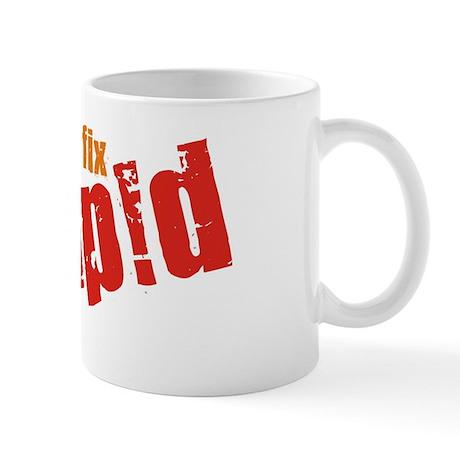 You Cant fix Stupid 10 x 10 T Mug