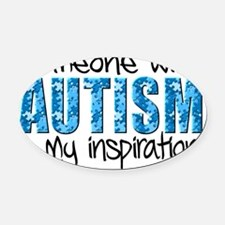 Someone with Autism is my inspirat Oval Car Magnet