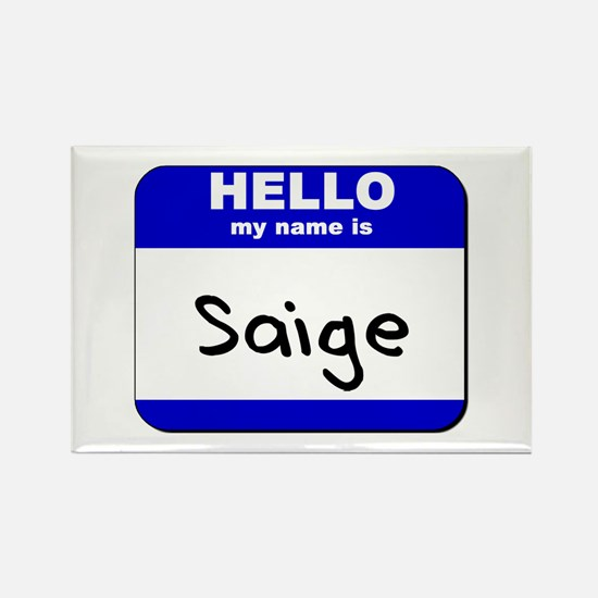 hello my name is saige Rectangle Magnet