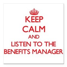 Keep Calm and Listen to the Benefits Manager Squar