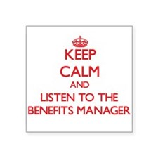 Keep Calm and Listen to the Benefits Manager Stick