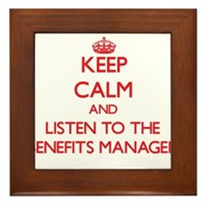 Keep Calm and Listen to the Benefits Manager Frame