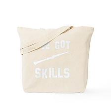 I've got Clarinet skills Tote Bag