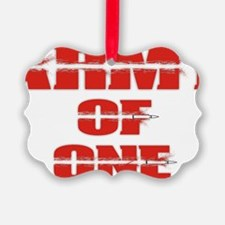 army of one  Ornament