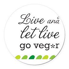 live and let live -go vegan Round Car Magnet