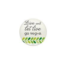 live and let live -go vegan Mini Button