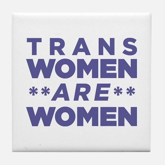 Trans Women Are Women Tile Coaster