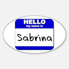 hello my name is sabrina Oval Decal