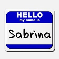 hello my name is sabrina  Mousepad