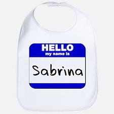 hello my name is sabrina  Bib