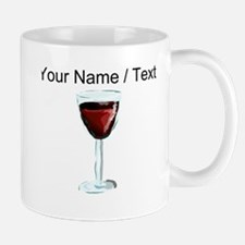 Custom Glass Of Red Wine Mugs