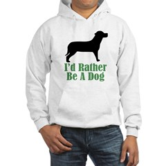 Rather Be A Dog Hoodie