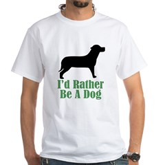 Rather Be A Dog White T-Shirt