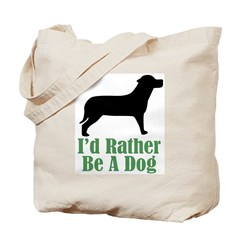 Rather Be A Dog Tote Bag