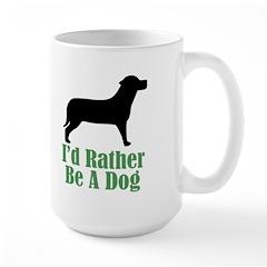 Rather Be A Dog Mug