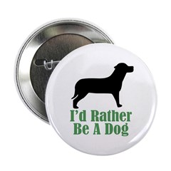Rather Be A Dog Button
