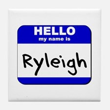 hello my name is ryleigh  Tile Coaster