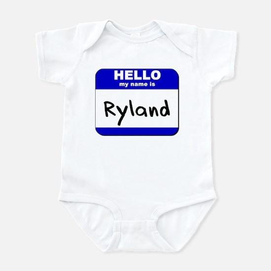 hello my name is ryland  Infant Bodysuit
