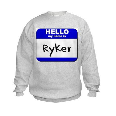 hello my name is ryker Kids Sweatshirt