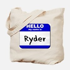 hello my name is ryder Tote Bag