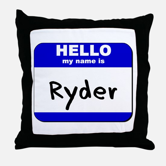 hello my name is ryder  Throw Pillow