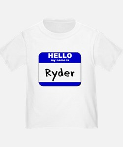hello my name is ryder T