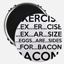 Exercise Bacon Magnet
